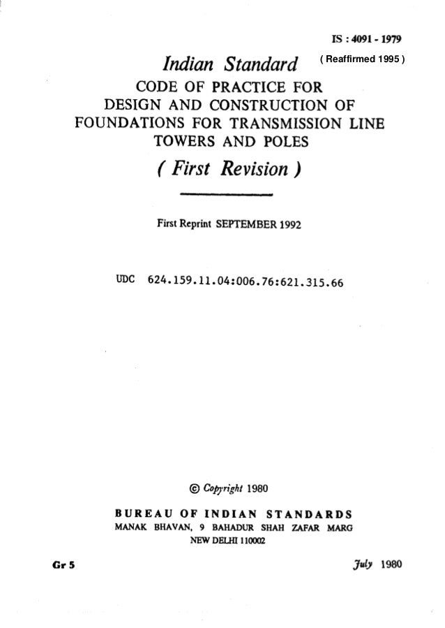 IS:4091-1979 Indian Standard CODE OF PRACTICE FOR DESIGN AND CONSTRUCTION OF FOUNDATIONS FOR TRANSMISSION LINE TOWERS AND ...