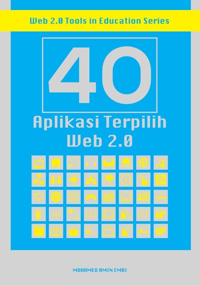 40 Aplikasi Terpilih Web 2.0 MOHAMED AMIN EMBI Pusat Pembangunan Akademik Universiti Kebangsaan Malaysia 2014