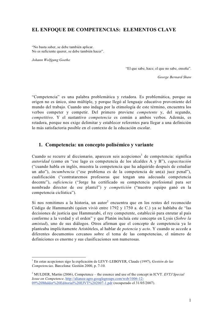 """EL ENFOQUE DE COMPETENCIAS: ELEMENTOS CLAVE   """"No basta saber, se debe también aplicar. No es suficiente querer, se debe t..."""