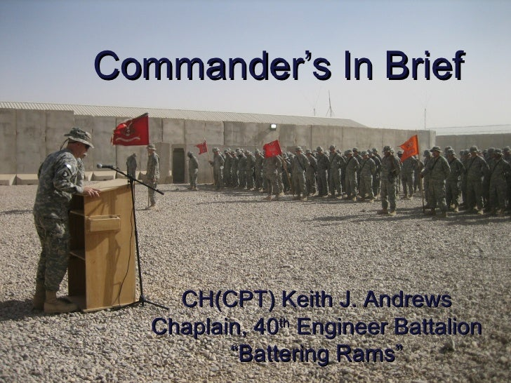 """Title page Prayer Formation Picture Commander's In Brief CH(CPT) Keith J. Andrews Chaplain, 40 th  Engineer Battalion """" Ba..."""