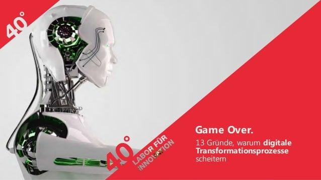 Game Over. 13 Gründe, warum digitale Transformationsprozesse scheitern