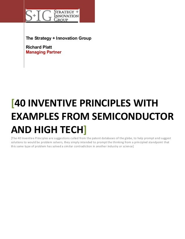 The Strategy + Innovation Group Richard Platt Managing Partner  [40 INVENTIVE PRINCIPLES WITH EXAMPLES FROM SEMICONDUCTOR ...