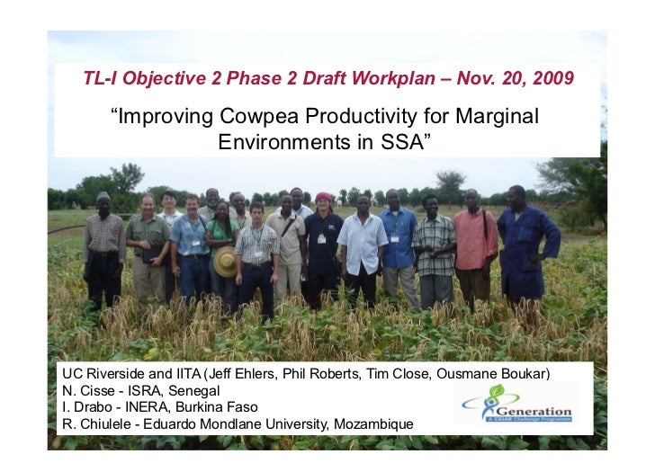 "TL-I Objective 2 Phase 2 Draft Workplan – Nov. 20, 2009         ""Improving Cowpea Productivity for Marginal               ..."