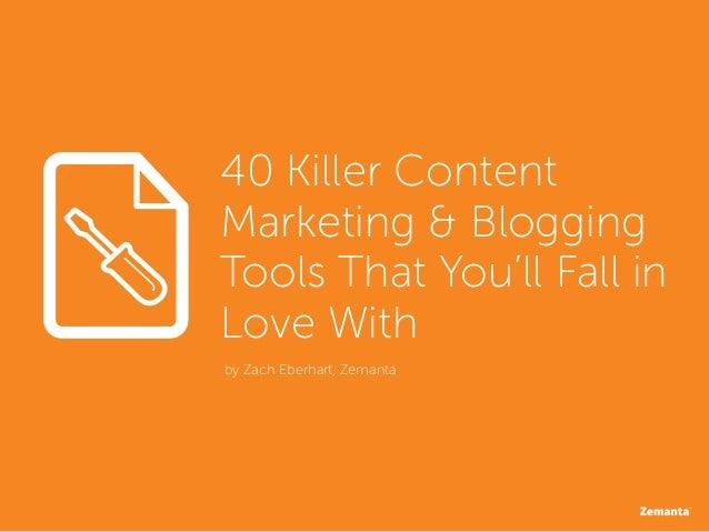 40 killer content marketing and blogging tools