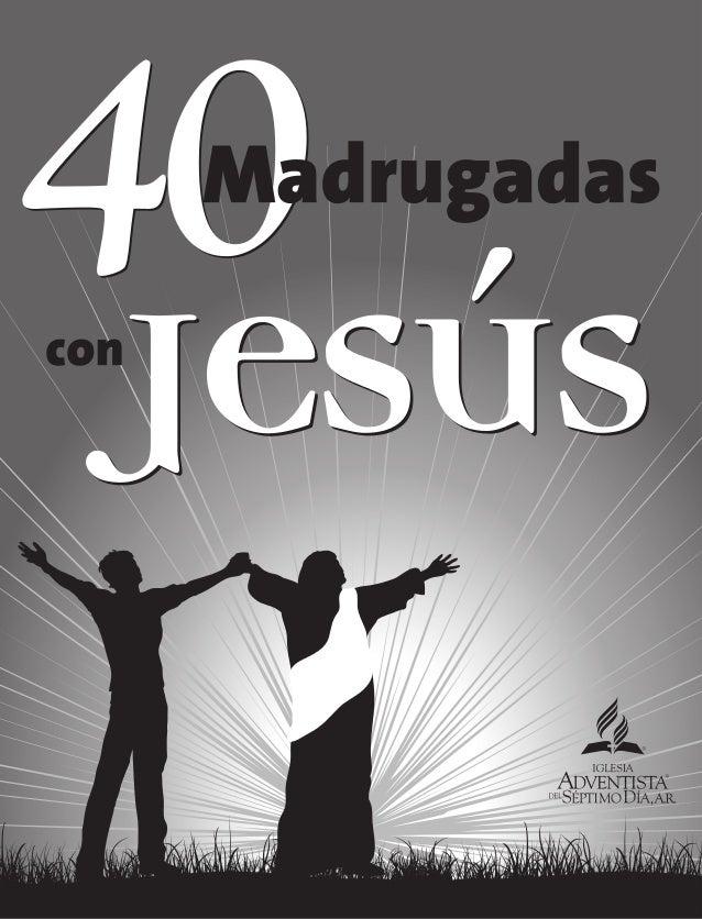 40 MADRUGADAS CON JESÚS