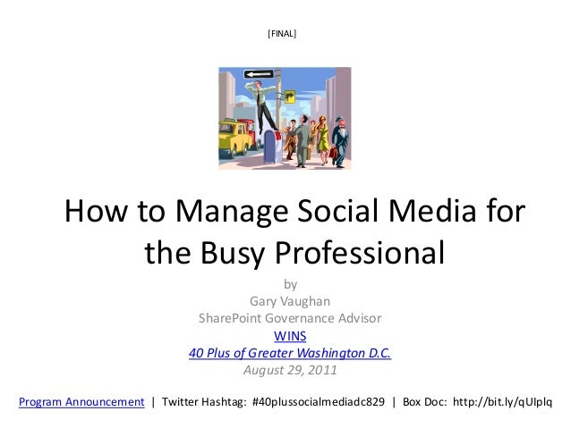 How to Manage Social Media for the Busy Professional - 40 Plus DC [long]