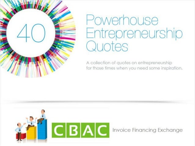 40 Powerhouse Entrepreneurship Quotes