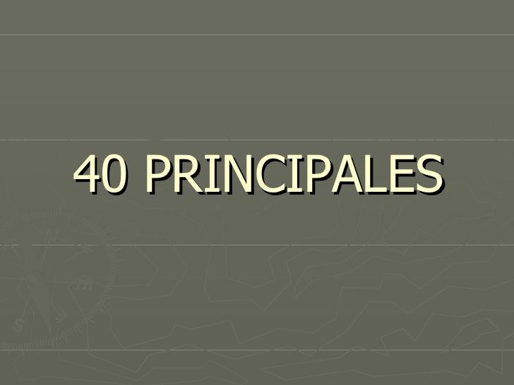 40 1 40 principal: