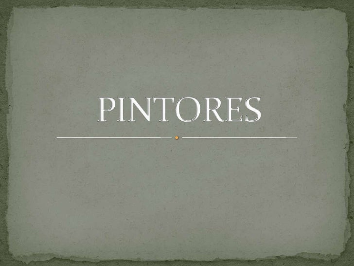 PINTORES<br />