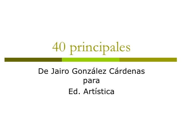 40 principales De Jairo González Cárdenas para Ed. Artística