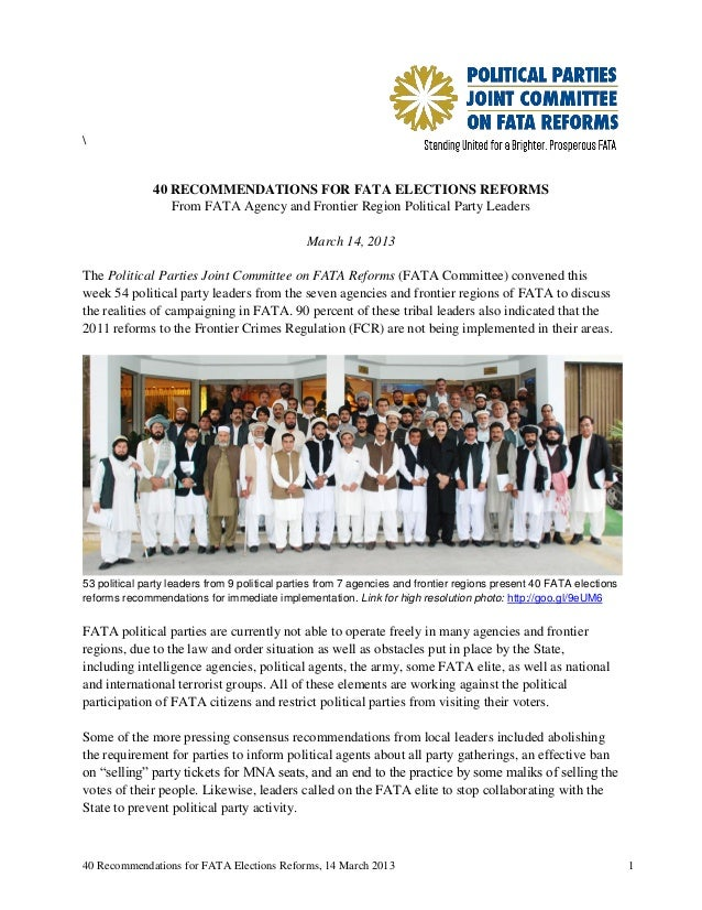 40 RECOMMENDATIONS FOR FATA ELECTIONS REFORMS                  From FATA Agency and Frontier Region Political Party Leader...