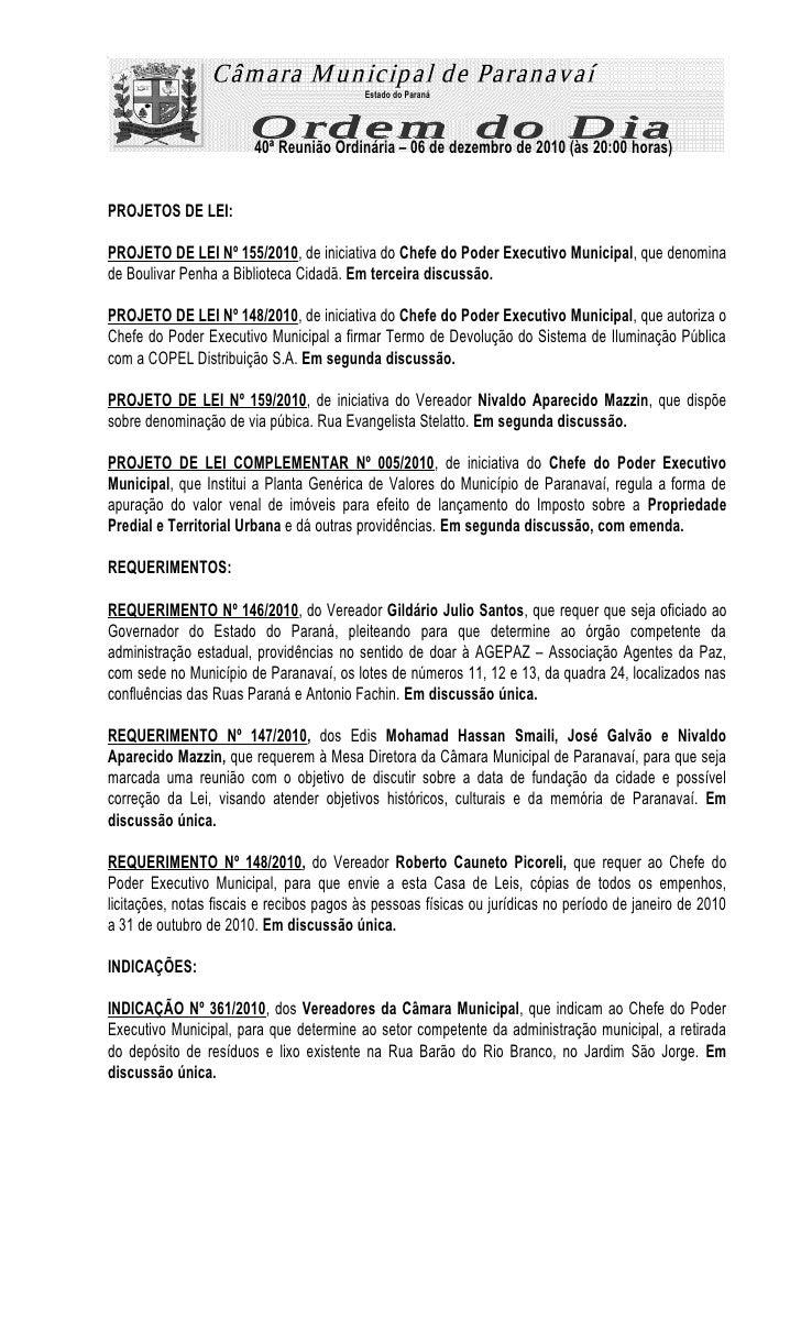 Estado do Paraná                        40ª Reunião Ordinária – 06 de dezembro de 2010 (às 20:00 horas)PROJETOS DE LEI:PRO...