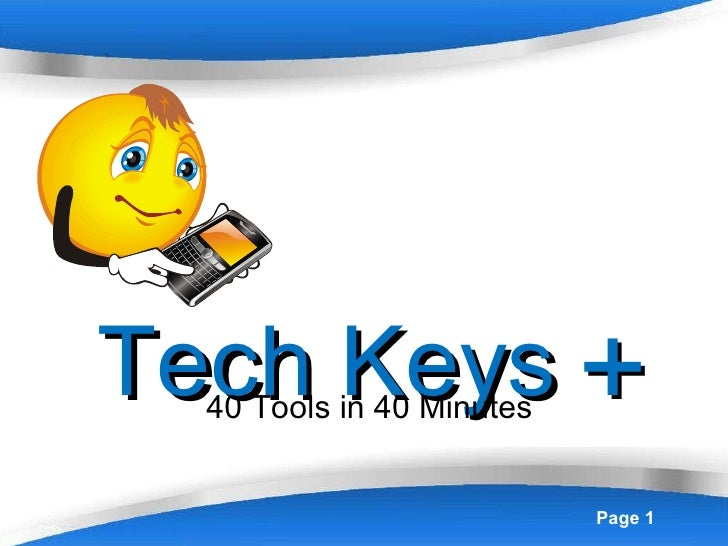 Tech Keys  + 40 Tools in 40 Minutes