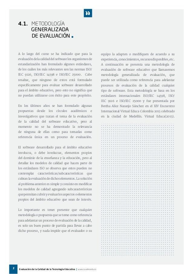 4.1. Metodología  Generalizada  DE Evaluación   A lo largo del curso se ha indicado que para la  evaluación de la calidad...