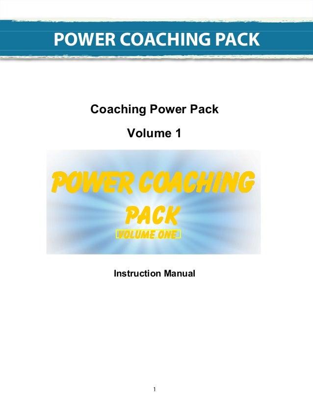 POWER COACHING PACK   Coaching Power Pack         Volume 1      Instruction Manual              1