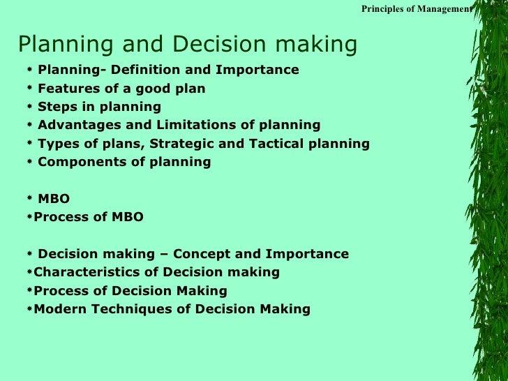 Planning and Decision making <ul><li>Planning- Definition and Importance </li></ul><ul><li>Features of a good plan </li></...