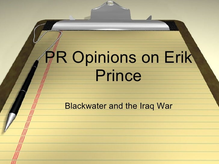 PR Opinions on Erik Prince Blackwater and the Iraq War