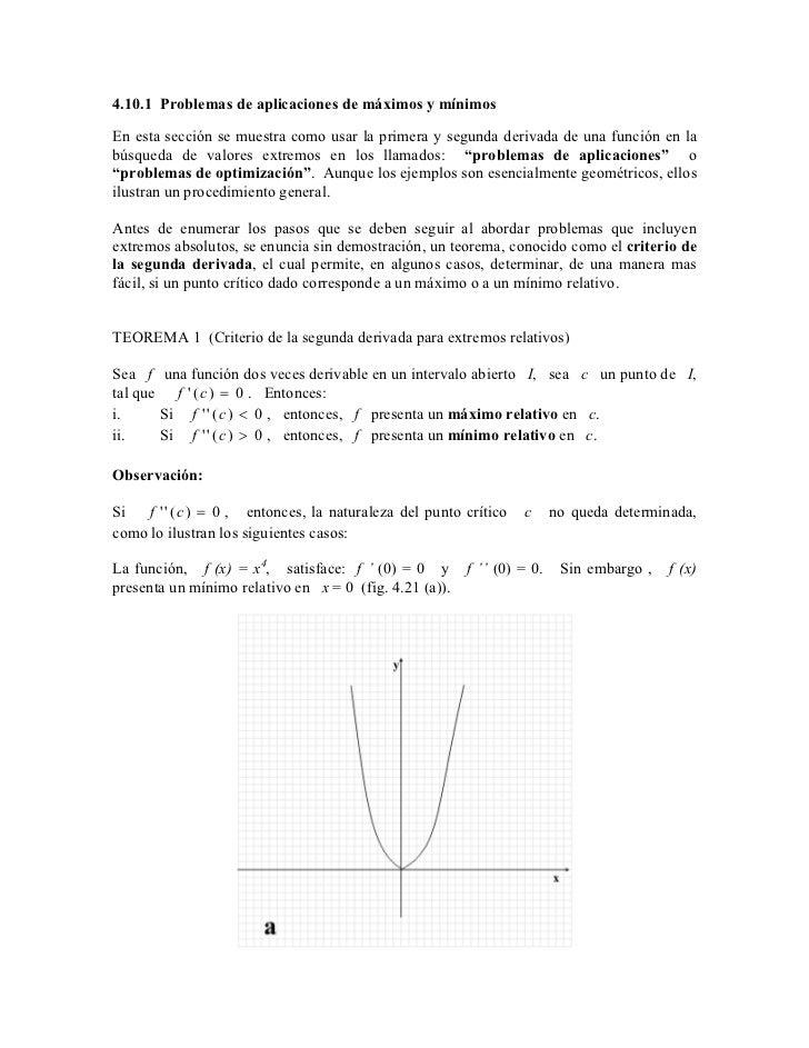 4.10.1 Problemas de aplicaciones de máximos y mínimosEn esta sección se muestra como usar la primera y segunda derivada de...
