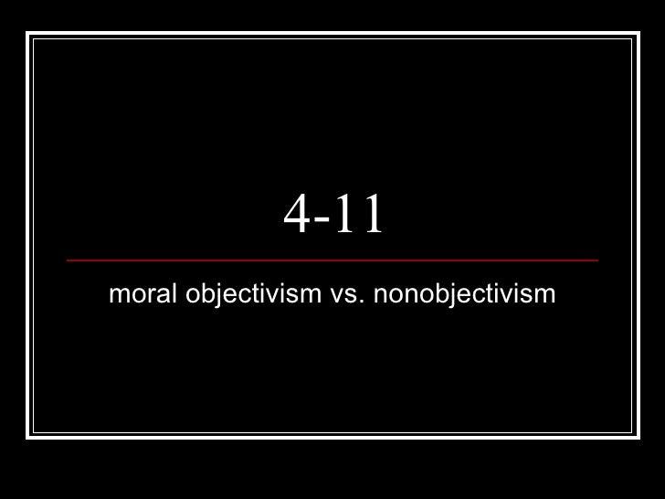 4-11 moral objectivism vs. nonobjectivism