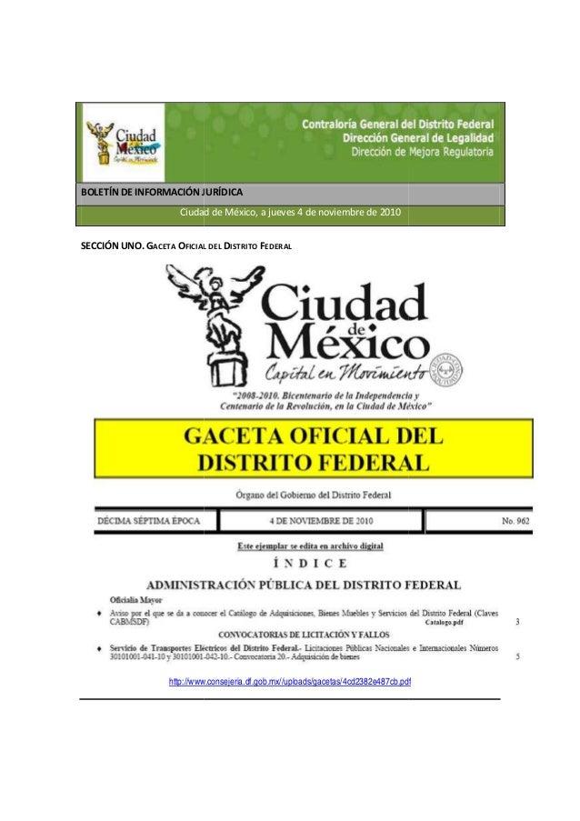 BOLETÍN DE INFORMACIÓN JURÍDICA Ciudad de México, a jueves 4 de noviembre de 2010 SECCIÓN UNO. GACETA OFICIAL DEL http://w...