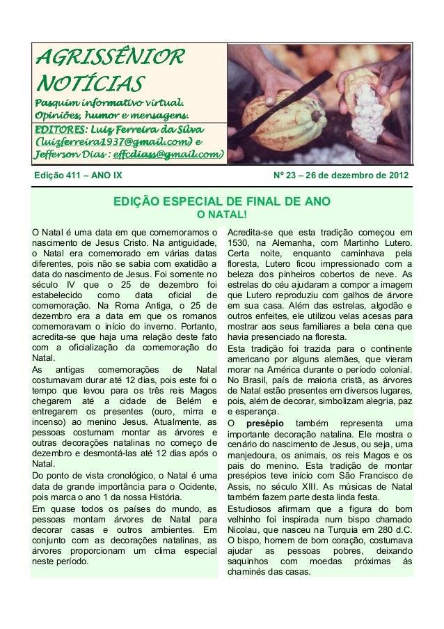 AGRISSÊNIORNOTÍCIASPasquim informativo virtual.Opiniões, humor e mensagens.EDITORES:EDITORES: Luiz Ferreira da Silva luizf...