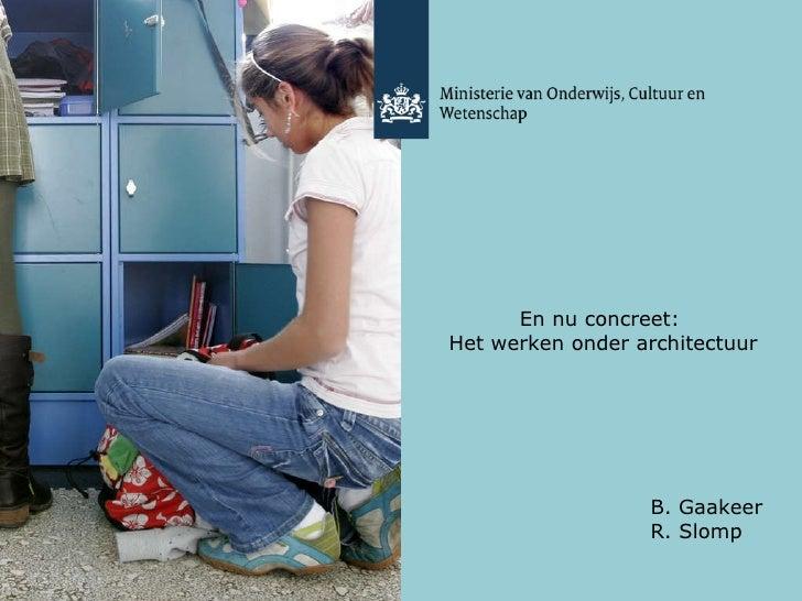 411 En Nu Concreet Het Werken Onder Architectuur   Ronald Slomp & Bram Gaakeer
