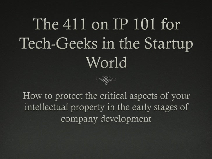 411 on IP 101 for Tech-Geeks in the Startup World