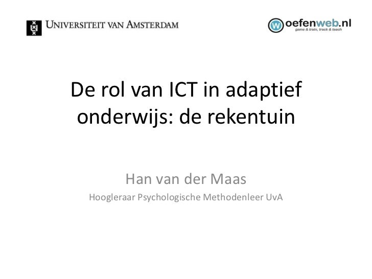 OWD2011 - 6 - Geautomatiseerde adaptiviteit in de Rekentuin - Han van der Maas
