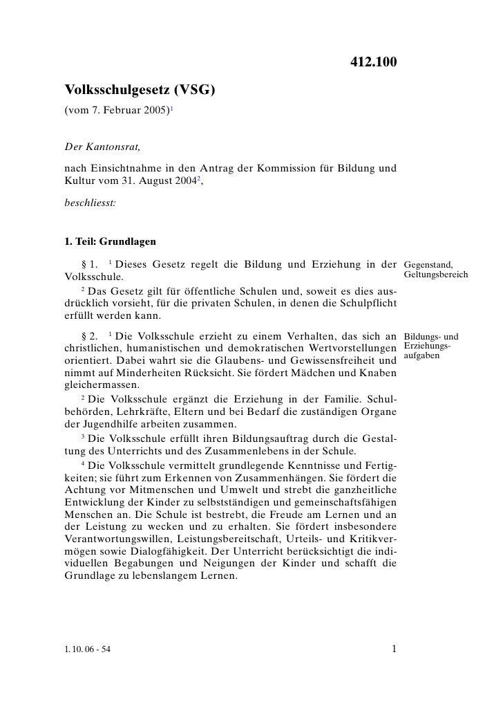 Volksschulgesetz (VSG)                                       412.100 Volksschulgesetz (VSG) (vom 7. Februar 2005)1   Der K...