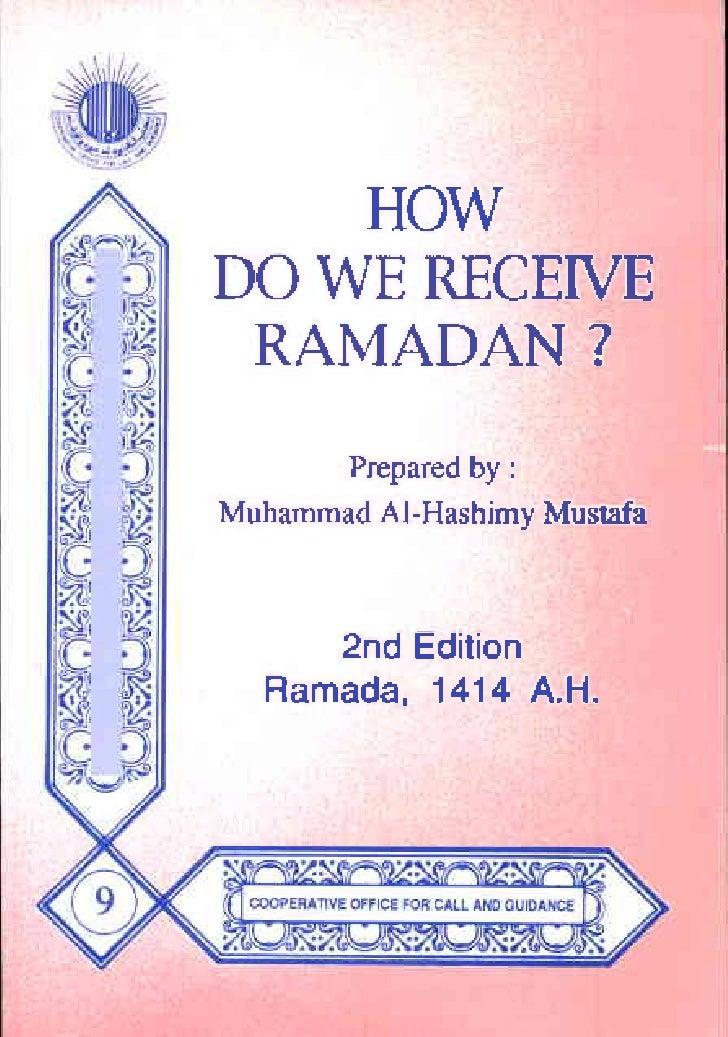 HOW     HOW DOWERECEIVE DO WE RECEIVE  RAMADAN?  RAMADAN?        Prepared        Prepared by :I                 by Muhamma...
