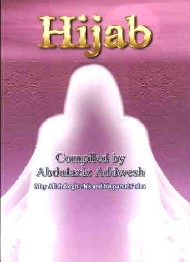 HiJab         Hijab        Compiled        Compiled by                Addwesh      Abdulaziz Addwesh May Allah forgive his...