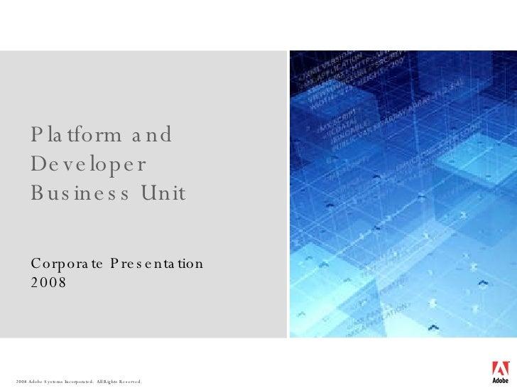 Platform and Developer  Business Unit Corporate Presentation 2008