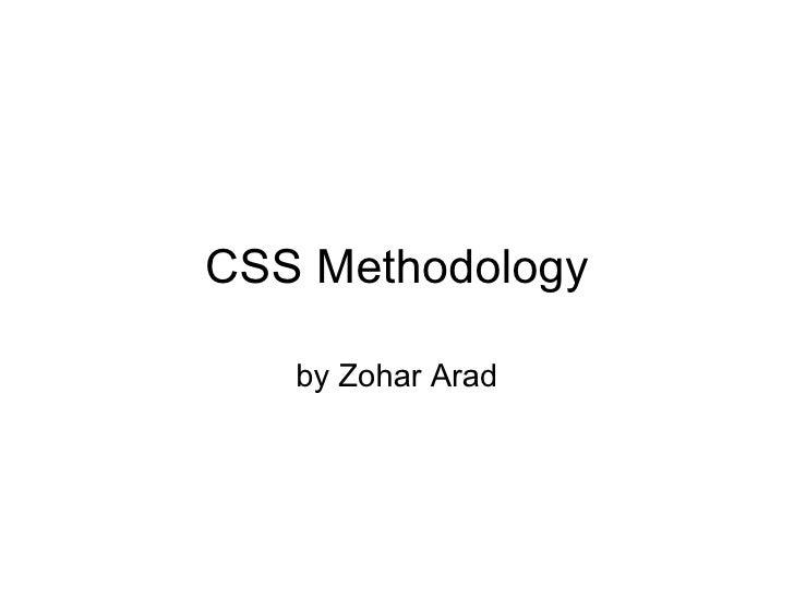 CSS Methodology by Zohar Arad