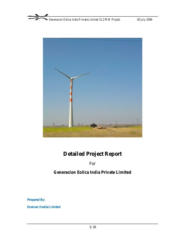 Generacion Eolica India Private Limited-31.2 MW Project 28 July 2006 1/16 Detailed Project Report For Generacion Eolica In...
