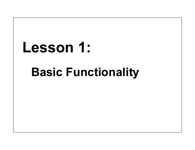 Lesson 1: Basic Functionality