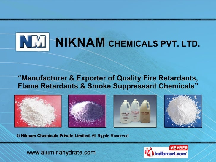 """ Manufacturer & Exporter of Quality Fire Retardants, Flame Retardants & Smoke Suppressant Chemicals"" NIKNAM   CHEMICALS P..."