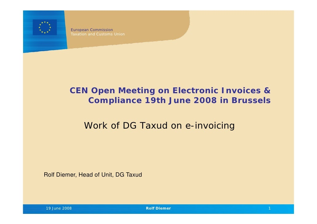 European Commission            Taxation and Customs Union                CEN Open Meeting on Electronic Invoices &        ...