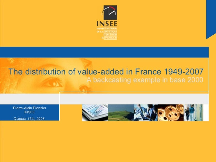 The distribution of value-added in France 1949-2007                         A backcasting example in base 2000 Pierre-Alai...