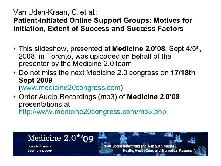 Patient-initiated Online Support Groups: Motives for Initiation, Extent of Success and Success Factors [4 1530 Aud Van Uden Kraan]