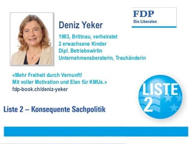 Deniz Yeker 1963, Brittnau, verheiratet 2 erwachsene Kinder Dipl. Betriebswirtin Unternehmensberaterin, Treuhänderin «Mehr...
