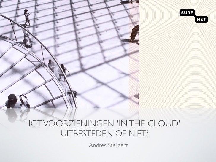 415 Ict Voorzieningen In The Cloud, Uitbesteden Of Niet   Andres Steijaert
