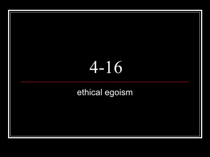4-16 ethical egoism