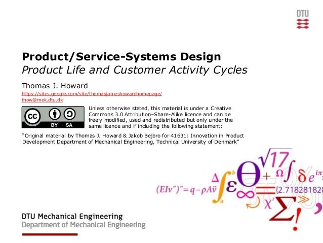 Product/Service-Systems DesignProduct Life and Customer Activity CyclesThomas J. Howardhttps://sites.google.com/site/thoma...