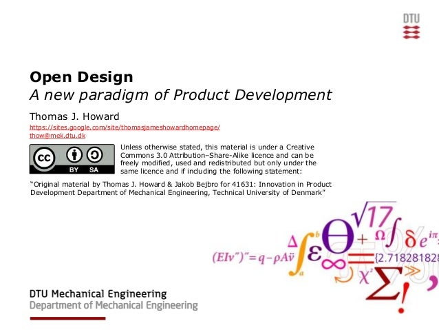 Open DesignA new paradigm of Product DevelopmentThomas J. Howardhttps://sites.google.com/site/thomasjameshowardhomepage/th...