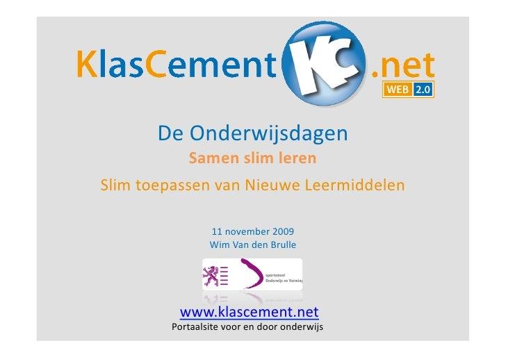De  Onderwijsdagen                              Samen  slim  leren   Slim  toepassen  van  Nieuw...