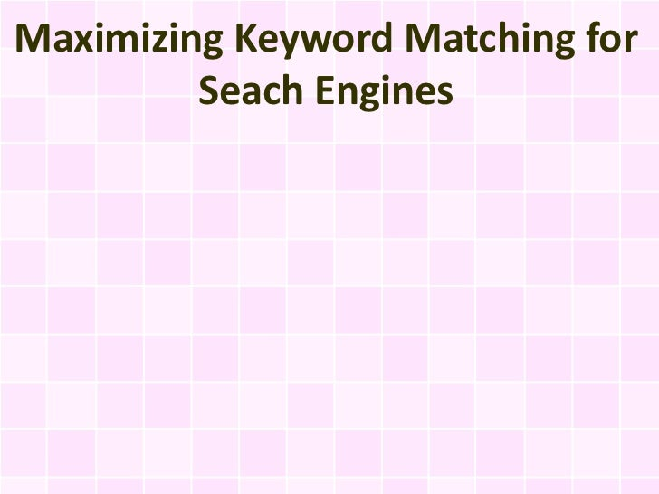 Maximizing Keyword Matching for         Seach Engines