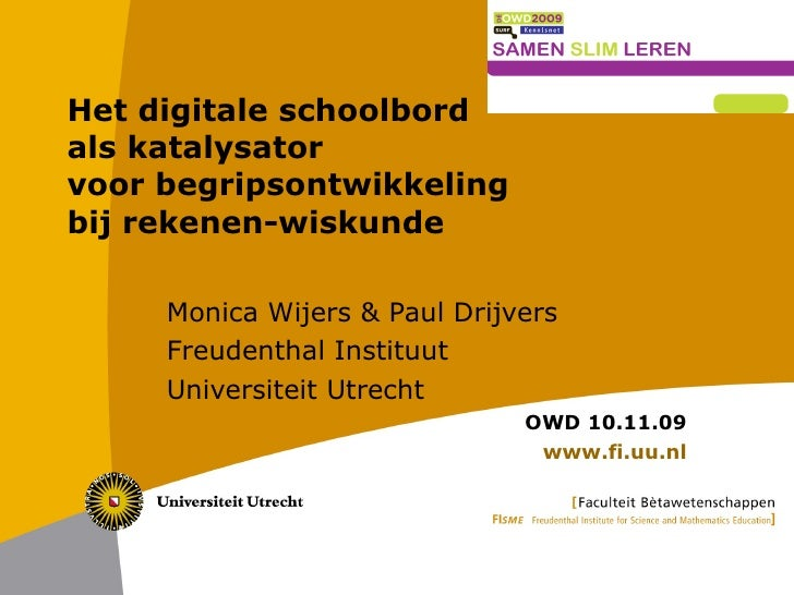 417 Het digitale schoolbord als katalysator voor begripsontwikkeling bij rekenen-wiskunde  Monica Wijers & Paul Drijvers