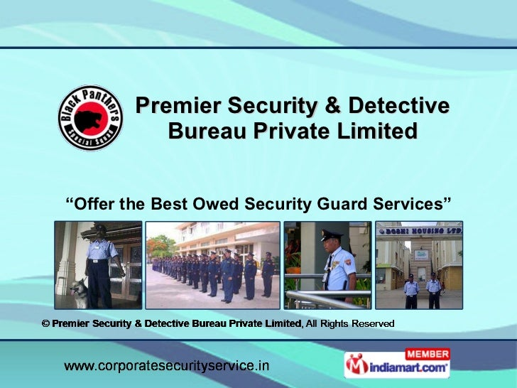"""Premier Security & Detective Bureau Private Limited """" Offer the Best Owed Security Guard Services"""""""