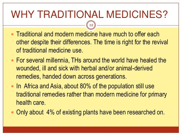 traditional medicines The intent is also to capture formulations in traditional herbal medicine or  traditional ayurvedic medicine that are logical.