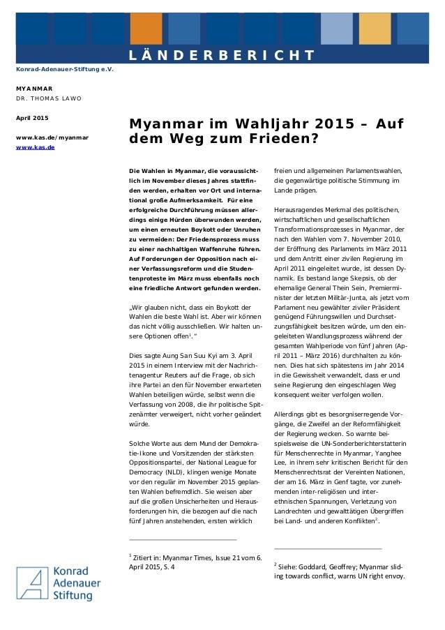 Konrad-Adenauer-Stiftung e.V. MYANMAR DR. THOMAS LAWO April 2015 www.kas.de/myanmar www.kas.de L Ä N D E R B E R I C H T M...